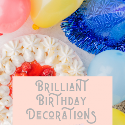 Brilliant Birthday Decorations