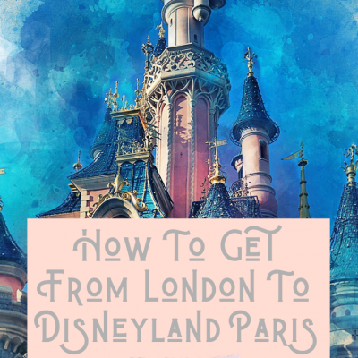 How To Get From London To Disneyland Paris