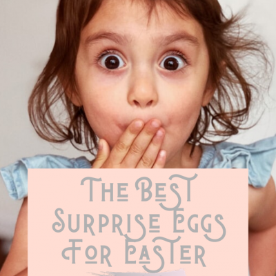 The Best Surprise Eggs For Easter
