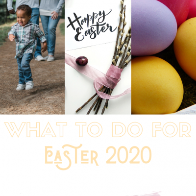What To Do For Easter 2020